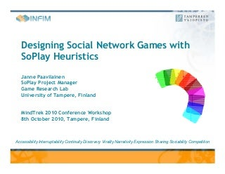 Designing Social Network Games with SoPlay Heuristics