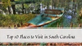 Top 10 Places to Visit in South Carolina, U.S.A