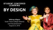 Student Centered Learning by Design