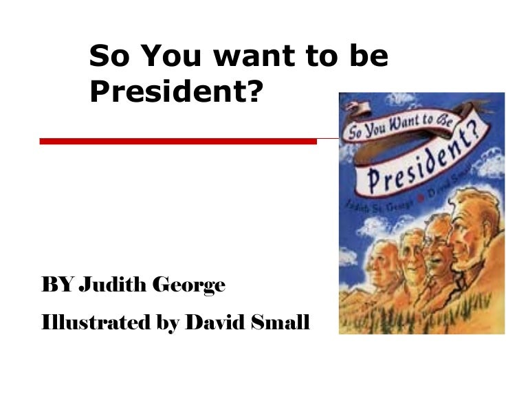 what do you want in a president