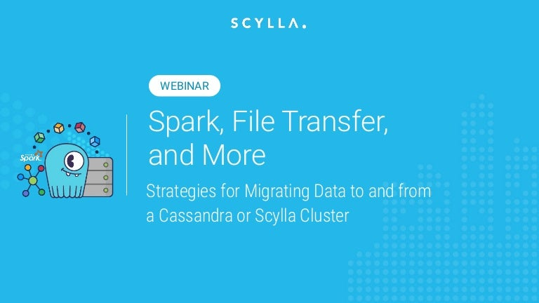 Spark, File Transfer, and More: Strategies for Migrating