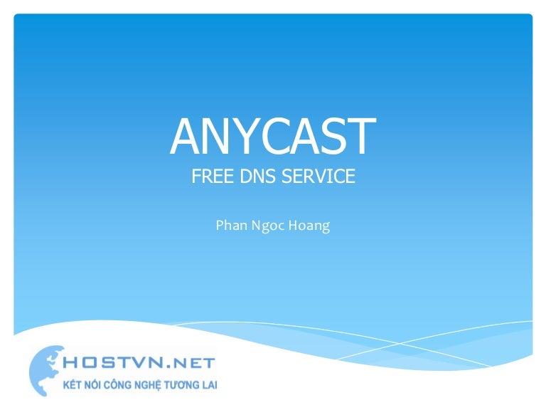 Speaker phan ngoc hoang anycast - free dns service
