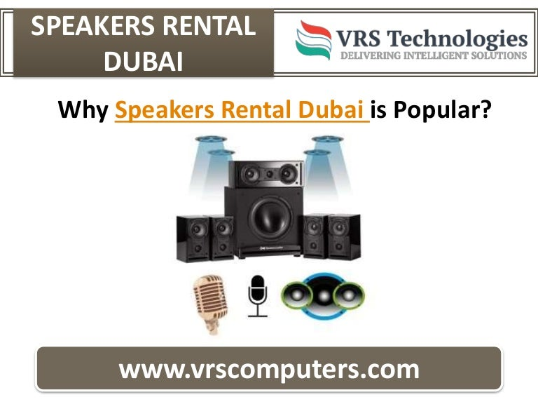 Why Speakers Rental Dubai is Popular?