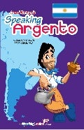 Speaking Argento: Argentine Spanish Dictionary (Book Preview)