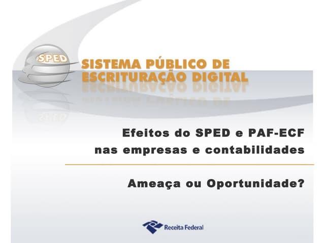 Os efeitos do SPED e PAF-ECF nas empresas e contabilidades
