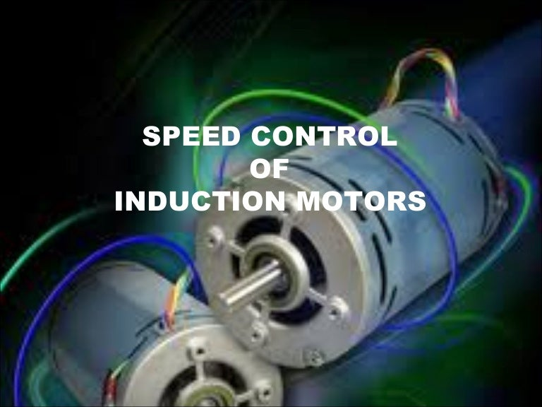 Speed Control Of Induction Motors