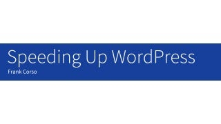 Speeding Up WordPress (WordCamp Birmingham 2018)