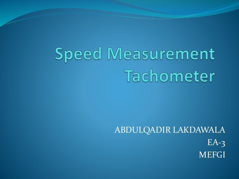 Speed measurement, tachometer