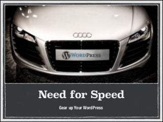 Need for Speed - Gear Up Your WordPress