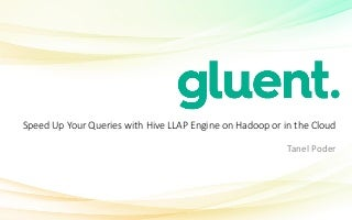 Speed Up Your Queries with Hive LLAP Engine on Hadoop or in the Cloud