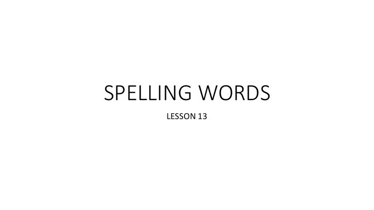 Spelling Words Lesson 13a