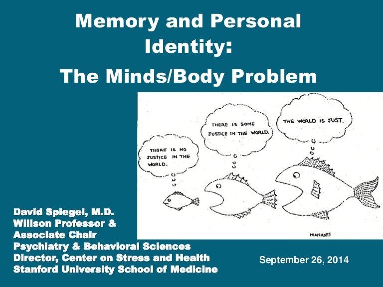 Psychopathology Linked To Trauma Teachtrauma >> Memory And Personal Identity The Minds Body Problem By