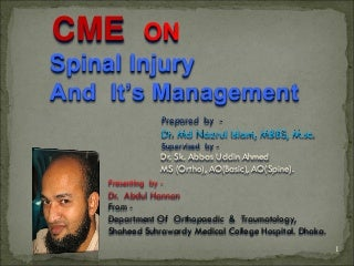 SPiNAL INJURY AND IT'S CURRENT MANAGEMENT : CME -