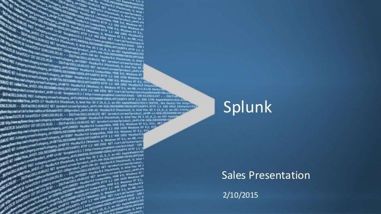 Splunk Sales Presentation