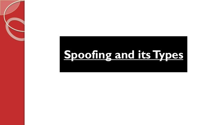 Spoofing and its Types