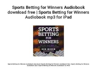 Sports Betting for Winners Audiobook download free - Sports Betting for Winners Audiobook mp3 for iPad
