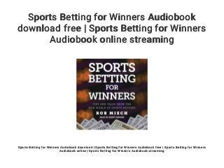 Sports Betting for Winners Audiobook download free - Sports Betting for Winners Audiobook online streaming