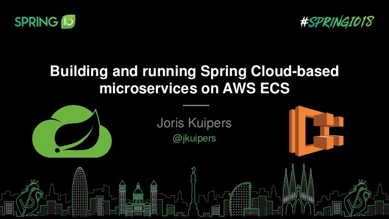 Building and running Spring Cloud-based microservices on AWS ECS