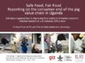 Safe Food, Fair Food: Reporting on the consumer end of the pig value chain in Uganda