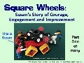 Square Wheels - Susan's Engagement of the Boss and her Team for Improvement