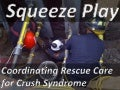 Squeeze Play: Compartment Syndrome, Crush Injury & Rhabdomyolosis