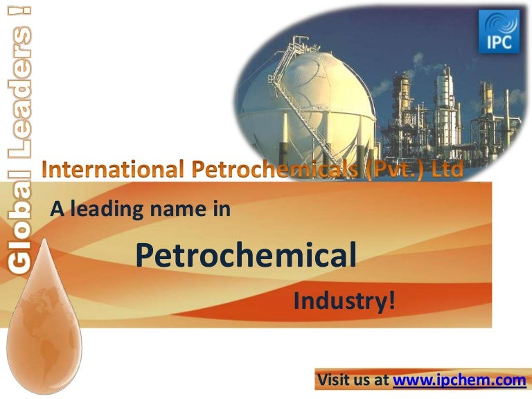 International petrochemicals a leader in the petrochemical industry!