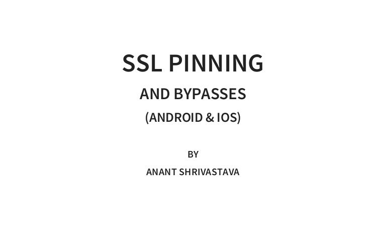Ssl Pinning And Bypasses Android And Ios