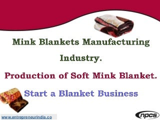 Mink Blankets Manufacturing Industry