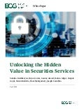 Unlocking the Hidden Value in Securities Services