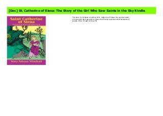 [Doc] St. Catherine of Siena: The Story of the Girl Who Saw Saints in the Sky Kindle