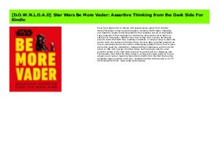 [D.O.W.N.L.O.A.D] Star Wars Be More Vader: Assertive Thinking from the Dark Side For Kindle