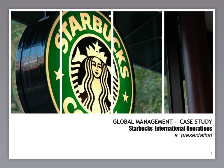 international marketing of starbucks Number of international and united states starbucks stores from 2005 to 2017 number of international and us starbucks starbucks: marketing international.