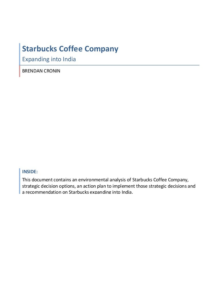 general environmental analysis starbucks Starbucks has a flat organizational structure that allows for rapid communication between senior executives and frontline staff case analysis - saturn corporation in 1998 current situation in 1990, saturn was born in springhill, tennessee general motors (gm) had dreamed of creating a.