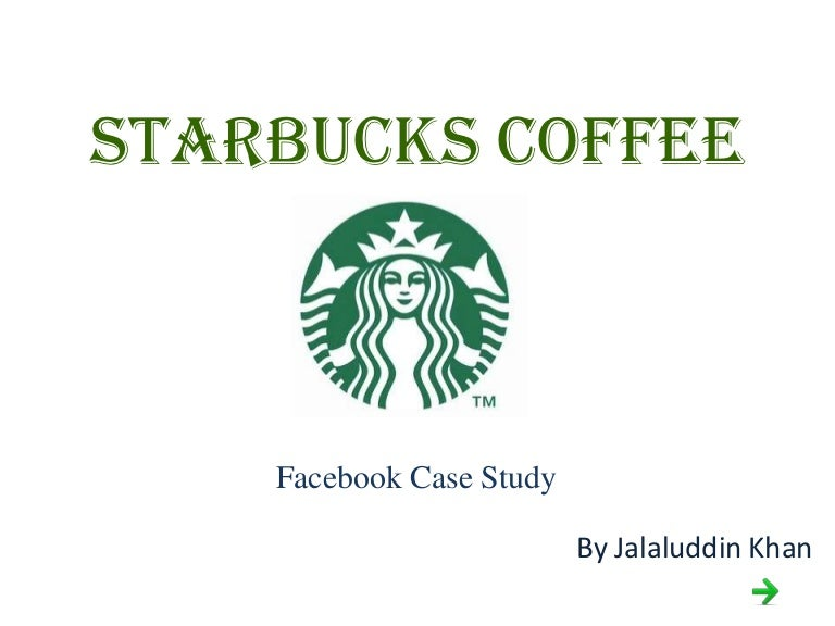 starbucks casestudy Wwwcrmasiaorg starbucks case study: innovation in crm strategies, means of enabling e-commerce brand recognition is a crucial factor for business growth when.