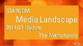 Dutch media landscape 2014 Q1 update by Starcom