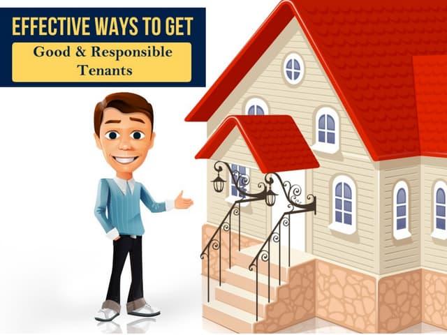 Effective Ways to Get Good and Responsible Tenants