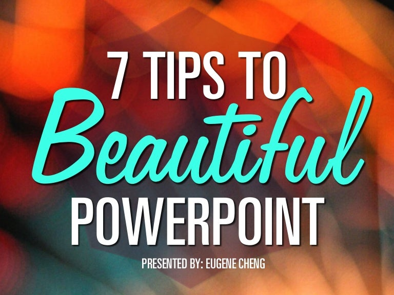 Tips To Beautiful PowerPoint By Itseugenec - How to make an amazing powerpoint presentation