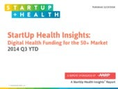StartUp Health Insights - Digital Health Funding for the 50+ Market - 2014 Q3 YTD