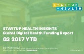StartUp Health Insights Funding Report Q3 2017 YTD