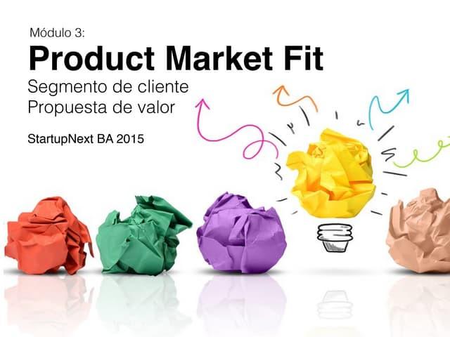 Product Market Fit - Segmento de cliente & Propuesta de valor