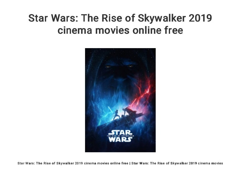 Star Wars The Rise Of Skywalker 2019 Cinema Movies Online Free