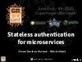 Stateless authentication for microservices - GR8Conf 2015