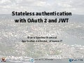 Stateless authentication with OAuth 2 and JWT - JavaZone 2015