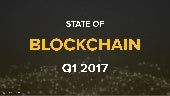 State of Blockchain Q1 - 2017