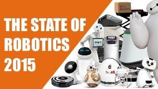 State of Robotics 2015