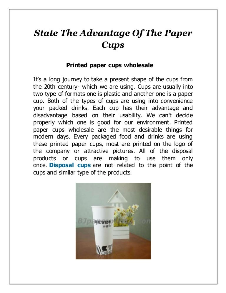 State the advantage of the paper cups
