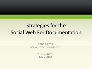STC 2010 Strategies for the Social Web for Documentation