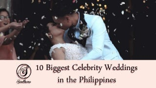 10 Biggest Celebrity Weddings in the Philippines