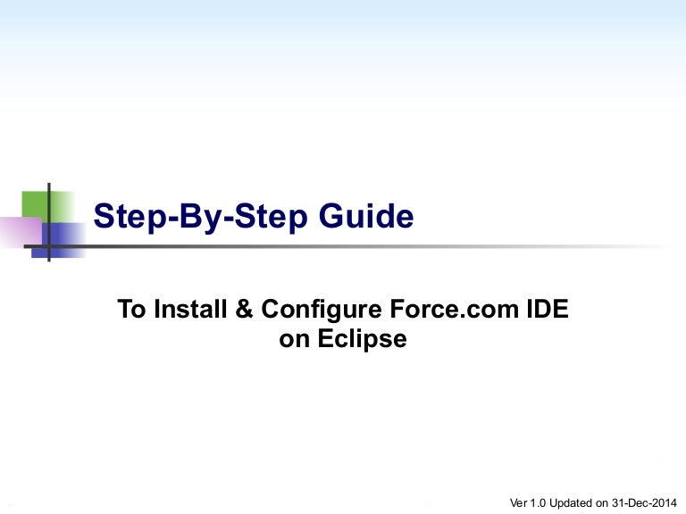 Step-By-Step Guide to Configure Force com IDE with Eclipse