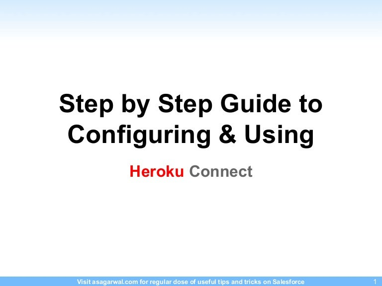 Step by step guide to configuring and using Heroku Connect
